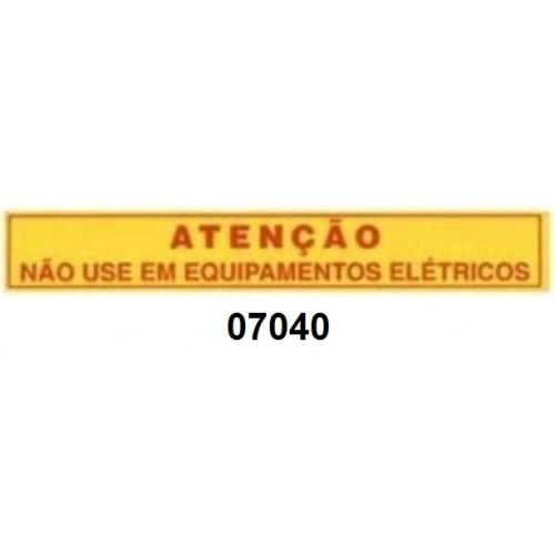 07040 - NÃO USE EM EQUIPAMENTO ELÉTRICO'